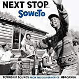 Next Stop Soweto Vol 1: The Golden Age Of Mbaqan