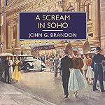 A Scream in Soho | John G. Brandon