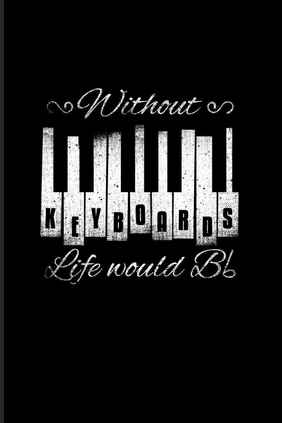 Without Keyboards Life Would Bb Musical Quotes About Life 2020 Planner Weekly Monthly Pocket Calendar 6x9 Softcover Organizer For Keyboardist Keyboard Player Fans Paperbacks Yeoys 9781697545784 Amazon Com Books