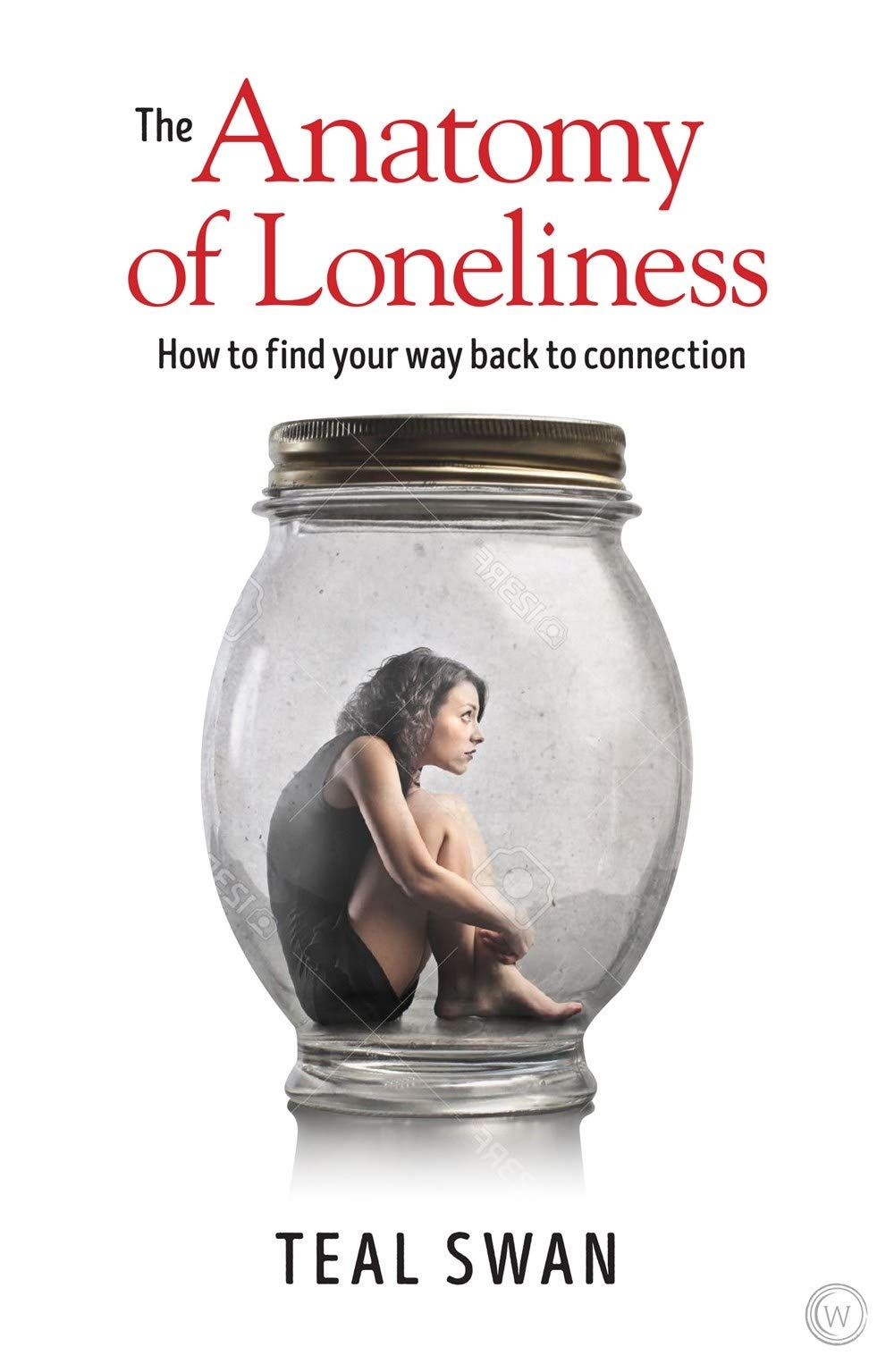 The Anatomy Of Loneliness How To Find Your Way Back To Connection