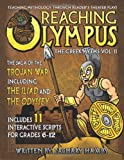 Reaching Olympus: Teaching Mythology Through Reader's Theater Plays, The Greek Myths: The Trojan War Including the Iliad and the Odyssey (A Textbook for Teaching Greek Mythology)