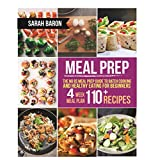 Meal Prep: The No BS Meal Prep Guide to Batch Cooking and Healthy Eating for Beginners – Meal Prep, Grab and Go (Meal Prep Cookbook)