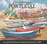 Karen Brown's Portugal 2009: Exceptional Places to Stay & Itineraries (Karen Brown's Portugal: Exceptional Places to Stay & Itineraries)
