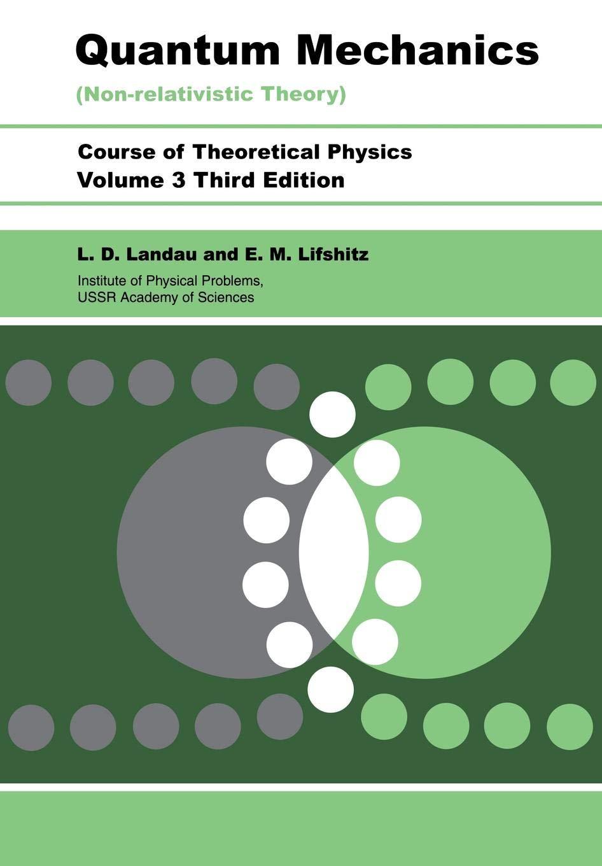 Quantum Mechanics (Non-relativistic Theory) - L D Landau