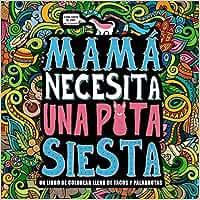Mamá necesita una puta siesta: Un libro de colorear lleno de tacos y palabrotas: Amazon.es: Honey Badger Coloring: Libros
