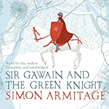 Sir Gawain and the Green Knight Audiobook by Simon Armitage Narrated by Simon Armitage