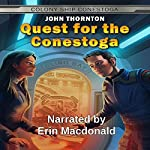 Quest for the Conestoga: Colony Ship Conestoga, Book 1 | John Thornton
