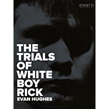The Trials of White Boy Rick (Kindle Single)