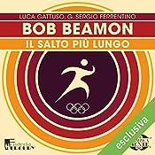 Bob Beamon: Il salto più lungo (Olimpicamente) | Luca Gattuso, G. Sergio Ferrentino