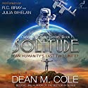 Solitude: Dimension Space, Book 1 Audiobook by Dean M. Cole Narrated by Julia Whelan, R.C. Bray