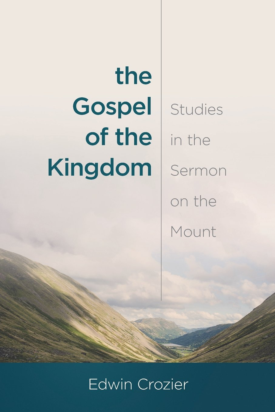 Download The Gospel of the Kingdom: Studies in the Sermon on the Mount PDF