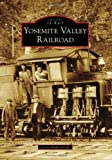img - for Yosemite Valley Railroad (Images of Rail) book / textbook / text book