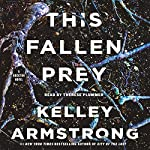 This Fallen Prey: A Rockton Novel | Kelley Armstrong