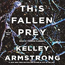 This Fallen Prey: A Rockton Novel Audiobook by Kelley Armstrong Narrated by Therese Plummer