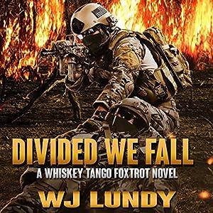 Divided We Fall: Whiskey Tango Foxtrot, Volume 6 Audiobook