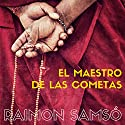 El Maestro de Las Cometas [The Master of Comets] Audiobook by Raimon Samso Narrated by Alfonso Sales