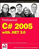 Professional C# 2005 with .NET 3.0, Christian Nagel and Bill Evjen, 0470124725