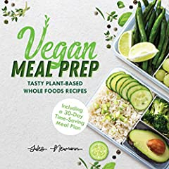 Get in Shape Easily While Saving Time!       Part one of the 'Vegan Meal Prep' Series This info-packed cookbook is your complete guide to prepping 89 delicious plant-based recipes. Prep your meals for the entire week and fuel your body...