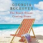 The Beach House: Coming Home: A Novel | Georgia Bockoven