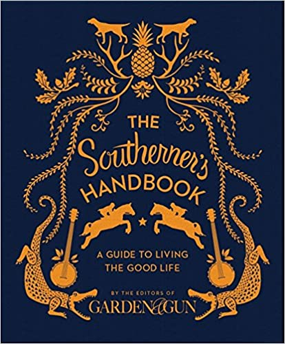 The Southerners Handbook A Guide to Living the Good Life