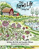 This Farm's Life Adult Coloring Book: Farming with Nature, Animals, Organic Gardening