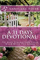 A 31 Days Devotional: To Help Strengthen Your Walk With The Lord! Kindle Edition