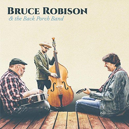 Bruce Robison & the Back Porch Band [Explicit]