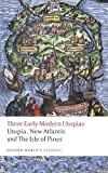 img - for Three Early Modern Utopias: Thomas More: Utopia / Francis Bacon: New Atlantis / Henry Neville: The Isle of Pines (Oxford World's Classics) by More, Thomas, Bacon, Francis, Neville, Henry New Edition [Paperback(2009)] book / textbook / text book