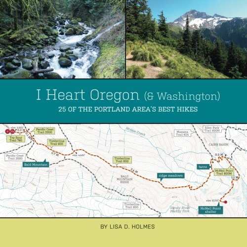 I Heart Oregon (and Washington): 25 of the Portland Area's Best Hikes