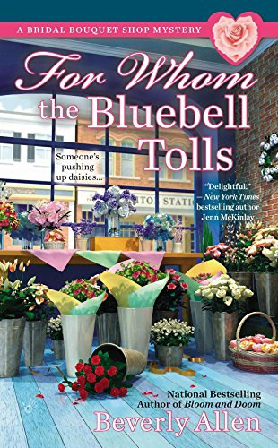For Whom the Bluebell Tolls (A Bridal Bouquet Shop Mystery) ()