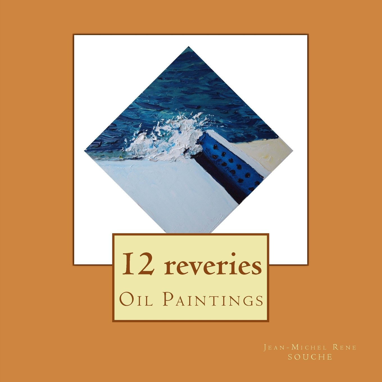 12 reveries  Oil Paintings: 12 Oil Paintings pdf epub