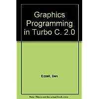Graphics Programming in Turbo C. 2.0