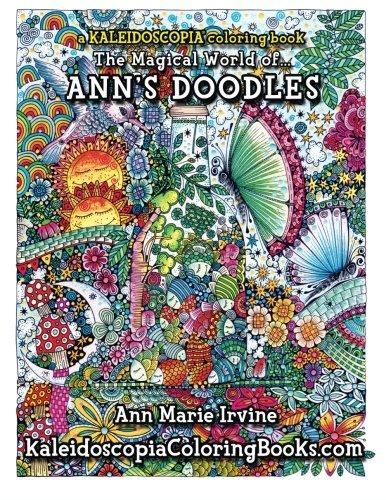 Ann's Doodles: A Kaleidoscopia Coloring Book: The Magical World of