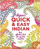Anjum's Quick & Easy Indian