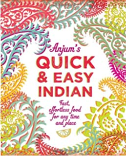 Indian food made easy amazon anjum anand 9781849491297 books anjums quick easy indian forumfinder Choice Image