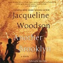 Another Brooklyn: A Novel Audiobook by Jacqueline Woodson Narrated by Robin Miles