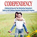Codependency: A Relationship Rescue for Toxic Relationships, Manipulation & Enabling to Self-Confidence, Boundaries, Emotional Health & Happiness Audiobook by Jessica Minty Narrated by J Robin Ward