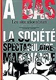 Les Situationnistes: L'utopie incarnée