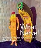 What Nerve!, Dan Nadel and Judith Tannenbaum, 1938922468