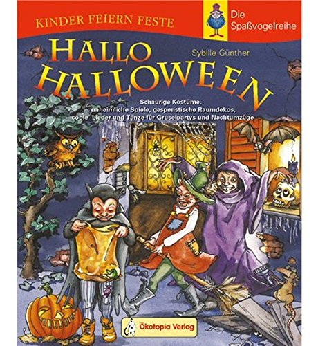 Hallo Halloween: Schaurige Kostüme, unheimliche Spiele, gespenstische Raumdekos, coole Lieder und Tänze für Gruselpartys und Nachtumzüge]()