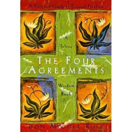The Four Agreements: A Practical Guide to Personal Freedom (A Toltec Wisdom Book) by [Ruiz, Don Miguel, Mills, Janet]