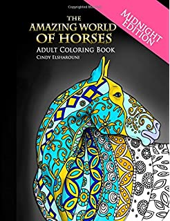 The Amazing World Of Horses Midnight Edition Adult Coloring Book