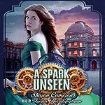 A Spark Unseen | Sharon Cameron