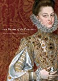 The Drama of the Portrait : Theater and Visual Culture in Early Modern Spain, Bass, Laura R., 0271033045