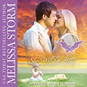 She Will Be Loved: Cupid's Bow: The Third Generation, Book 3 | Melissa Storm