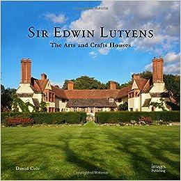 Book Sir Edwin Lutyens: The Arts & Crafts Houses