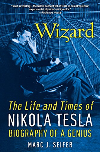 Wizard: The Life And Times Of Nikola Tesla (Citadel Press Book) cover