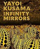 img - for Yayoi Kusama: Infinity Mirrors book / textbook / text book