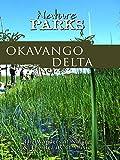 Nature Parks - Okavango Delta, Botswana