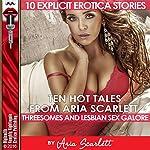 Ten Hot Tales from Aria Scarlett: Threesomes and Lesbian Sex Galore | Aria Scarlett